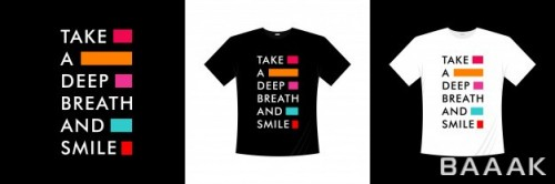 طرح تیشرت مدرن و خلاقانه Take deep breath smile typography t shirt design