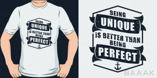 طرح تیشرت مدرن و خلاقانه Being unique is better then being perfect unique trendy t shirt design